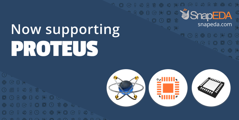 Now supporting Proteus! - SnapEDA Blog