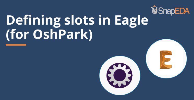 Defining slots in Eagle (for OshPark)