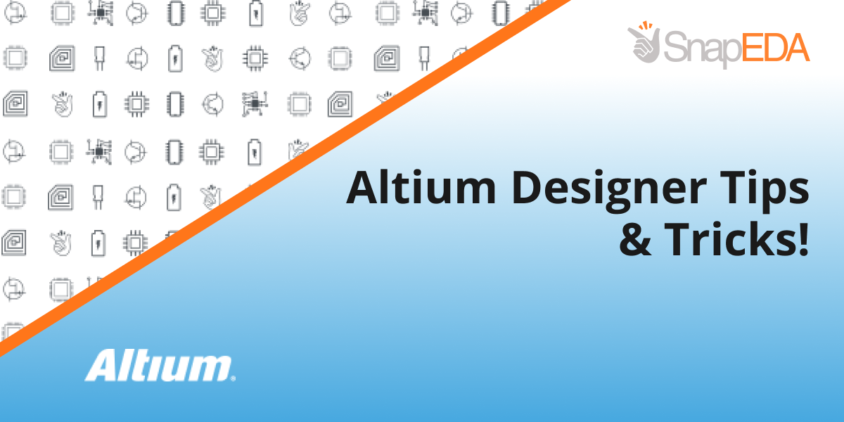 Altium Designer Tips & Tricks