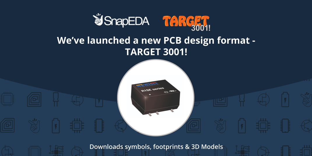 SnapEDA and Target3001! PCB Design Format